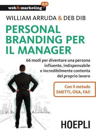 Personal Branding per i manager di William Arruda e Deb Dib a cura di Luigi Centenaro edito da Hoepli