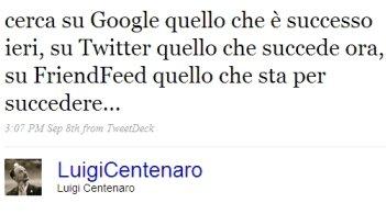 Tweet su Twitter, Google e Friendfeed