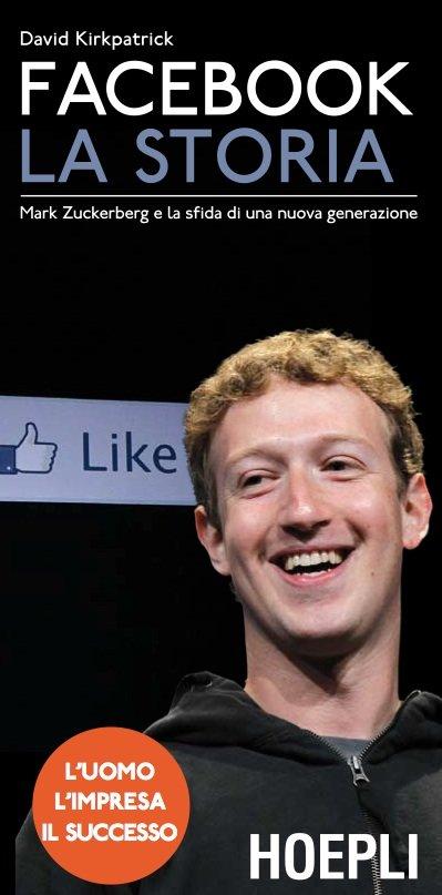 Facebook La Storia – Mark Zuckerberg e la sfida di una nuova generazione